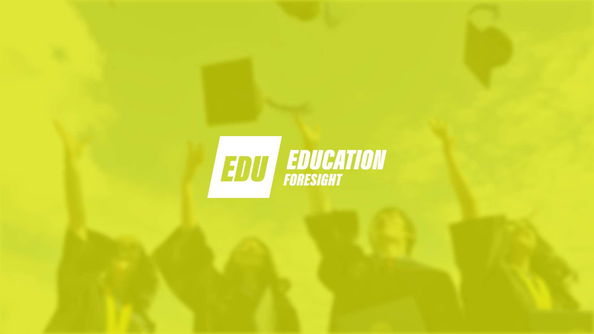 Education Foresight